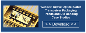 Active Optical Cable transceiver packaging, IMAPS webinar, die bonding case studies