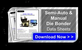 Semi\u002DAutomated and Manual Die Bonders