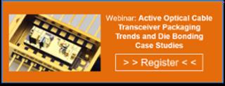 Active Optical Cables, IMAPS webinar, die bonding case studies