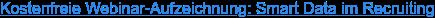 Kostenfreie Webinar-Aufzeichnung: Smart Data im Recruiting