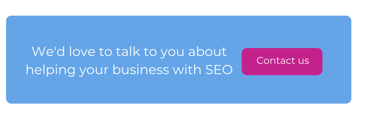 we'd like to talk to you about helping your business with SEO