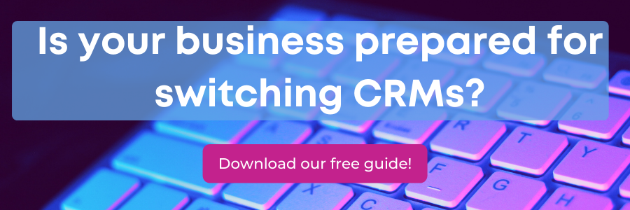Download our free guide on switching CRMs