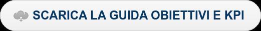 SCARICA LA GUIDA OBIETTIVI E KPI