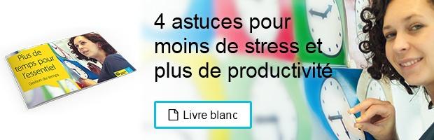 4 astuces pour moins de stress et plus de productivité