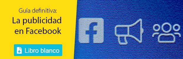 Guía definitiva la publicidad en Facebook