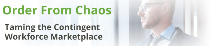 Order From Chaos - taming the Contingent Workforce Marketplace