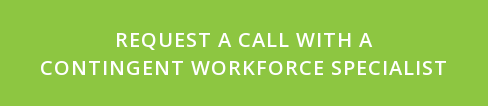 request a call with a Contingent Workforce Specialist