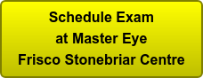 Schedule Exam at Master Eye Frisco Stonebriar Centre