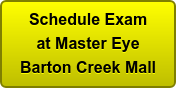Schedule Exam at Master Eye Barton Creek Mall