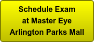Schedule Exam at Master Eye Arlington Parks Mall