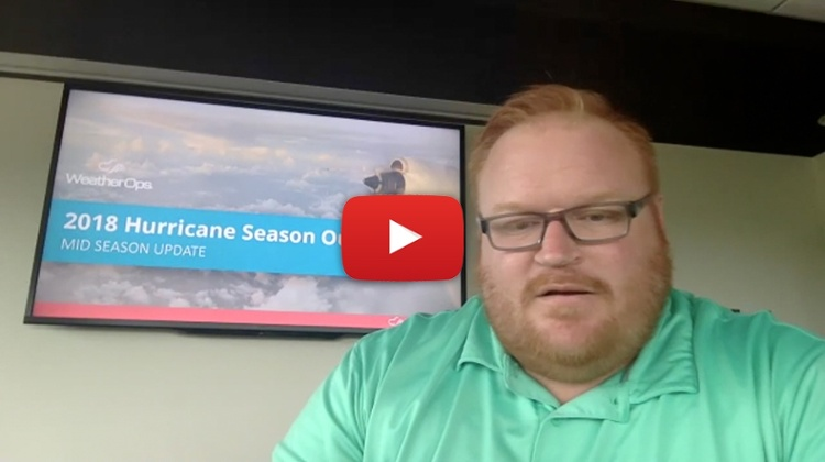 WeatherOps 2018 Hurricane Season Mid-Season Update