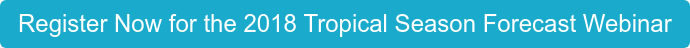Register Now for the 2018 Tropical Season Forecast Webinar