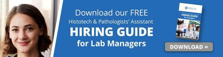 Histotech and Pathologists' Assistant Hiring Guide for Managers