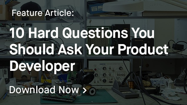 Ten Hard Questions Your Should Ask Your Product Developer