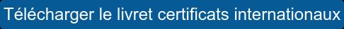 Télécharger le livret certificats internationaux