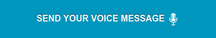 SEND YOUR VOICE MESSAGE