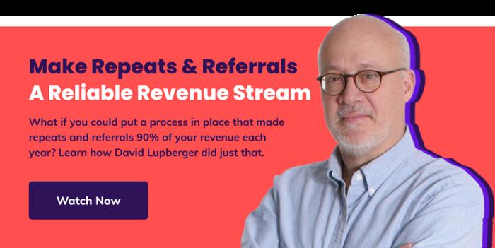 Make Repeats & Referrals a Reliable Revenue Stream
