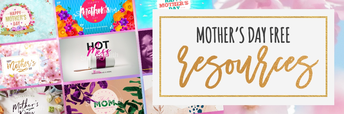 Sharefaith Mother's Day Free Church Graphics Pack