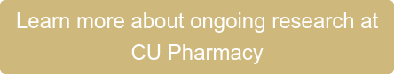 Learn more about ongoing research at CU Pharmacy