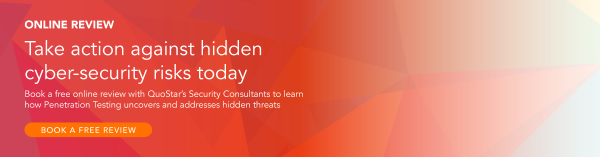 Take action against hidden cyber-security risks today: Book a free online review with QuoStar's Security Consultants to learn how Penetration Testing uncovers and addresses hidden threats