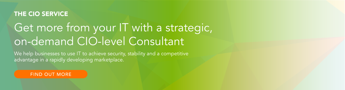 Get more from your IT with a strategy, on-demand CIO-level Consultant: We help businesses to us IT to gain security, stability and a competitive advantage in a rapidly developing marketplace. Click here to find out more.