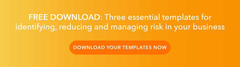 Click here to download your 3 essential templates for managing risk