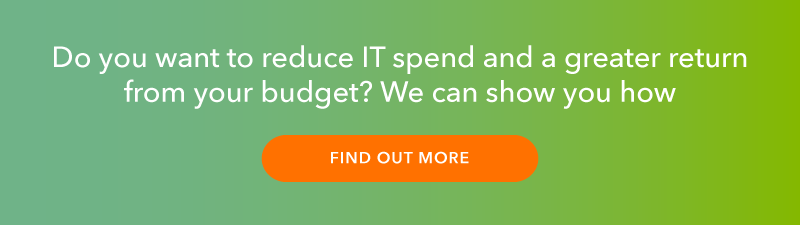 Do you want to reduce IT spend and get a greater return from your budget? We can show you how. Click here to find out more