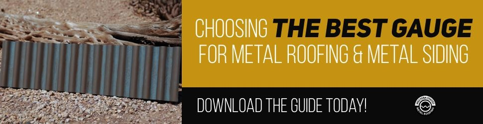 Download Our Guide For Choosing The Best Gauge For Metal Roofing And Siding