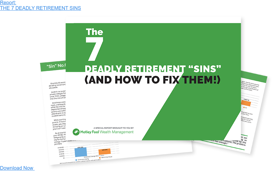 Report: THE 7 DEADLY RETIREMENT SINS Download Now