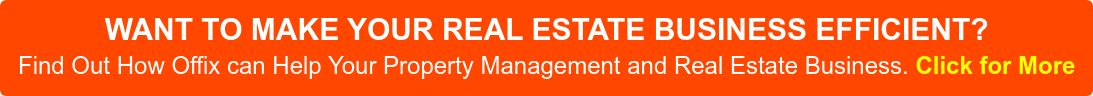 WANT TO MAKE YOUR REAL ESTATE BUSINESS EFFICIENT? Find Out How Offix can Help Your Property Management and Real Estate Business. Click for More