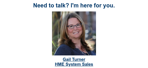 Need to talk? I'm here for you.   <http://info.timssoftware.com/tims-hme-dme-software-schedule-a-demo>  Gail Turner HME System Sales