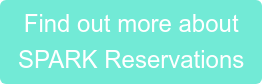 Find out more about SPARK Reservations