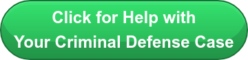 Click for Help with Your Criminal Defense Case