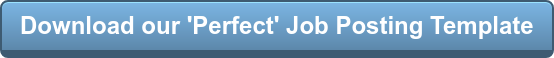 Download our 'Perfect' Job Posting Template