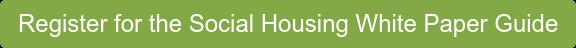 Register for the Social Housing White Paper Guide