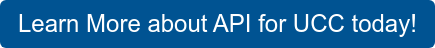 Learn More about API for UCC today!