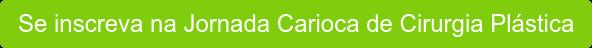 Se inscreva na Jornada Carioca de Cirurgia Plástica