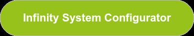 Infinity System Configurator