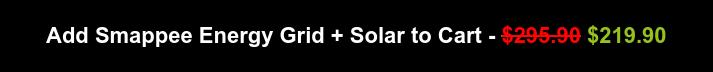 Add Smappee Energy Grid + Solar to Cart - $295.90 $249.90
