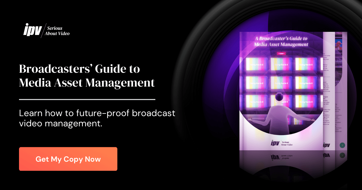 Broadcaster's Guide to Media Asset Management