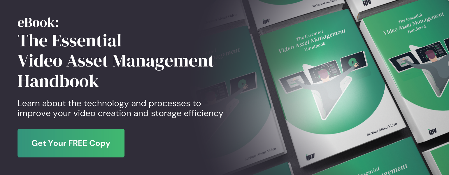 The Essential Video Asset Management Handbook