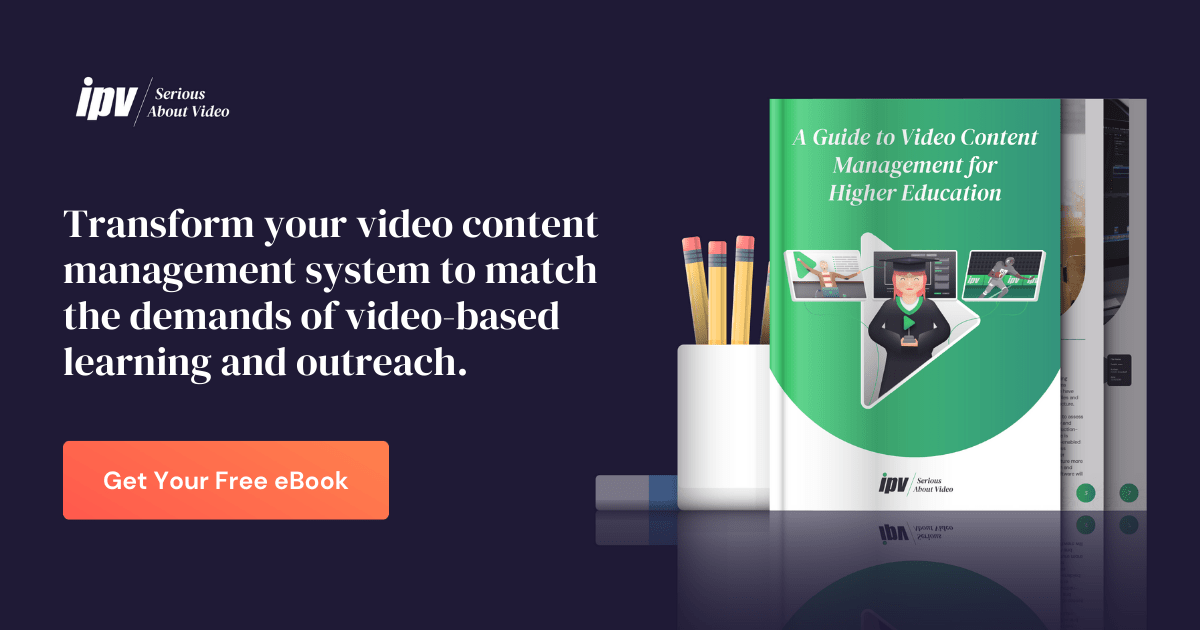A Guide to Video Content Management for Higher Education