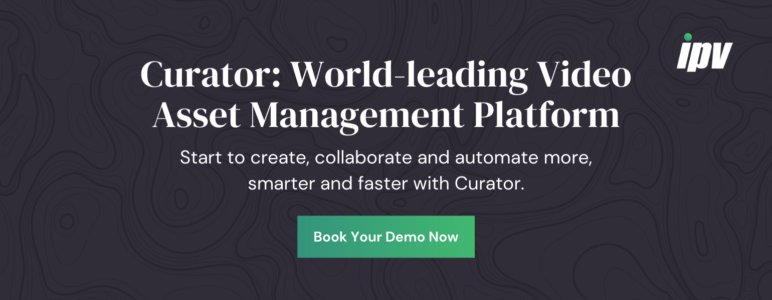 Curator: World-leading Video Asset Management Book a Demo