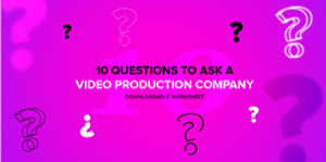 10 questions to ask a video production company downloadable worksheet