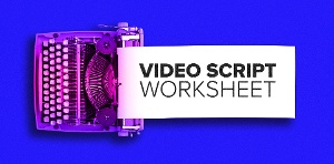 Video script worksheet