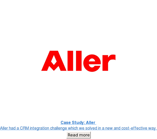 Case Study: Aller  Aller had a CRM integration challenge which we solved in a  new and cost-effective way. Read more