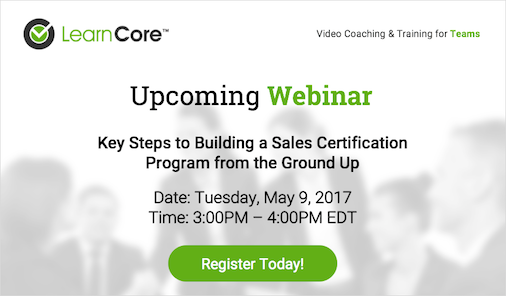 Upcoming Webinar Key Steps to Building a Sales Certification Program from the Ground Up