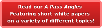 Read our A Pass Angles Featuring short white papers  on a variety of different topics!