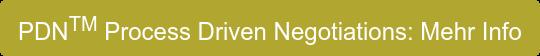 PDNTM Process Driven Negotiations: Mehr Info