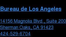 Bureau de Los Angeles  14156 Magnolia Blvd., Suite 200 Sherman Oaks, CA 91423  424-529-6704